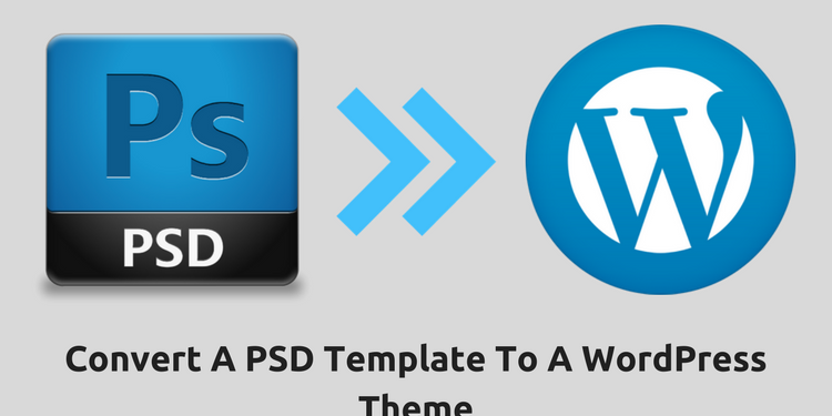 Learn How Professionals Convert A PSD Template To A WordPress Theme ...
