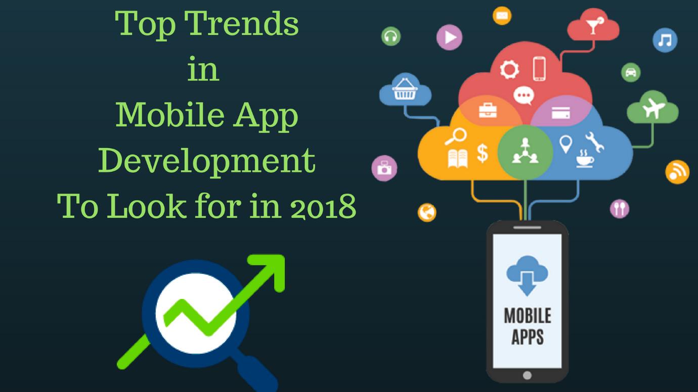 Mobile App Development Trends in 2018